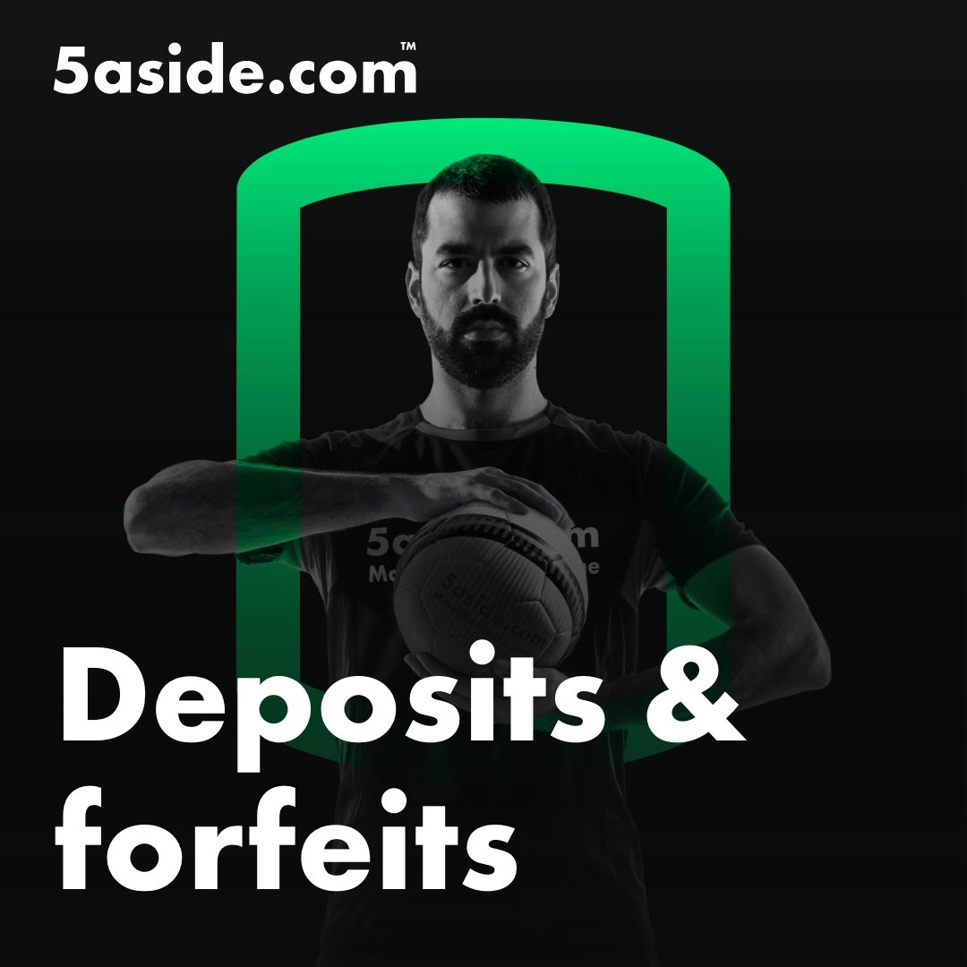 Deposits and forfeits